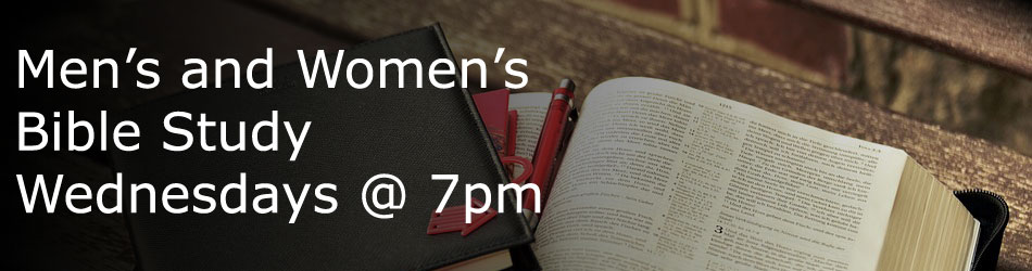 Men's and Women's Bible Study. Wednesday at 7 PM