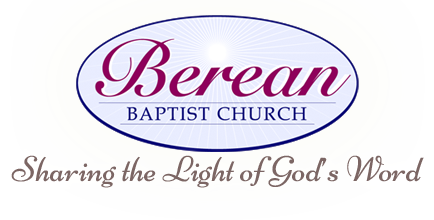 Berean Baptist Church. Spreading the Light of God's Word